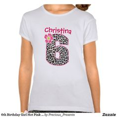 6th Birthday Girl Hot Pink & leopard print T Shirts