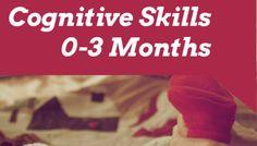 Cognitive Skills: The First 3 Months