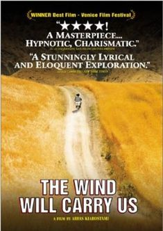 The Wind Will Carry Us Away (1999-Iran) dir.  Abbas Kiarostami