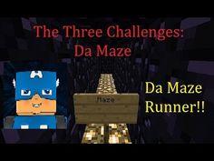 The Three Challenges: Da Maze