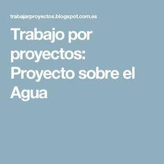 Trabajo por proyectos: Proyecto sobre el Agua Vestidos, Water Cycle, Research Projects, Social Science, Activities, Climate Change