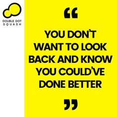 """""""You don't want to look back and know you could've done better."""" - #squash #doubledotsquash #sport #sports #quote #sportsquote #inspiration Double Dot, Looking Back, Squash, Knowing You, Coaching, That Look, Quotes, Sports, Inspiration"""