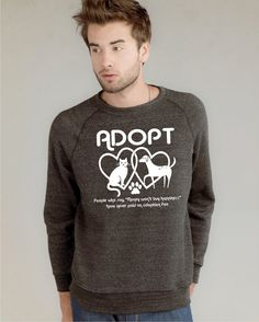 Adopt shirt / adopt sweatshirt  / Dog sweatshirt / cat shirt / animal rescue / eco friendly by RCTees / spring fashion / for him / for her