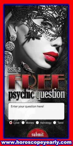 Ask a Free Psychic Question - Getting a free psychic reading online is a great way to know what the future has in store for you. Just about every topic and problem that people face today is addressed on the website, and the site offers experts to provide you with the best advice available.Get Started Here:  http://www.horoscopeyearly.com/virgo-daily-horoscope/