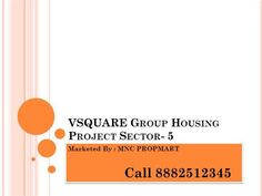 VSQUARE Sector 5 , Sohna Group Housing by mncpropmart101064 via authorSTREAM