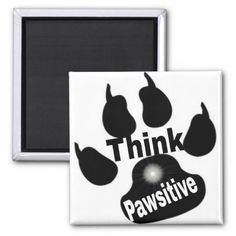 Think Pawsitive /pet magnet