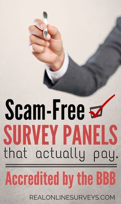 To keep you safe from online scammers, here's a detailed list of scam-free paid survey websites that have been accredited by the BBB. These companies offer online surveys, product testing, focus groups, and more.