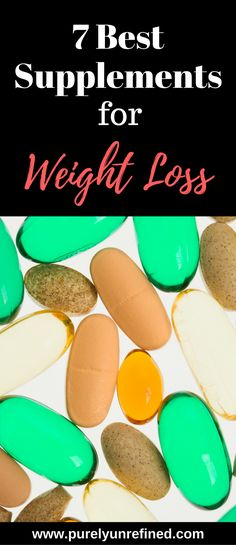 7 Best Supplements for Weight Loss   Lose Weight   How to lose weight   Purely Unrefined