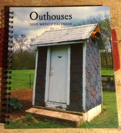 Outhouses 2009 Weekly Calendar Photography by Londie Padelsky