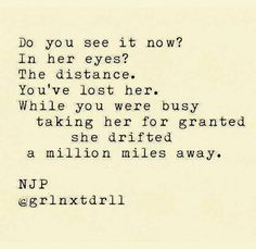 Love Quotes For Her : QUOTATION - Image : Quotes Of the day - Description Do you see it now? In her eyes. The distance. You've lost her. Now Quotes, True Quotes, Great Quotes, Quotes To Live By, Inspirational Quotes, You Lost Me Quotes, You Complete Me Quotes, Faith Quotes, Moving On Quotes