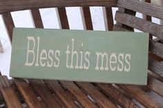 Wood Sign, Bless This Mess, Bathroom Kitchen Mud Room Playroom Wall Art, Rustic, Wall Sign, Home Quote, Hand Painted, Home Decor. $15.99, via Etsy.