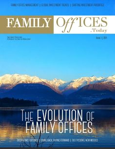 Family Offices Today Issue 1 The Evolution of Family Offices Croup, Soho Loft, Family Office, Offices, Evolution, Investing, News, Desk, The Office
