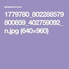1779780_802288579800859_402759092_n.jpg (640×960)