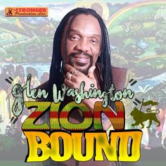 Glen Washington - Zion Bound - Stronger Productions