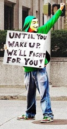 Until you wake up, we'll fight for you! You Wake Up, Anarchism, Question Everything, Fight For You, Set You Free, New World Order, Conspiracy Theories, Illuminati, Revolutionaries