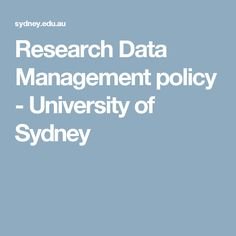 Research Data Management policy - University of Sydney