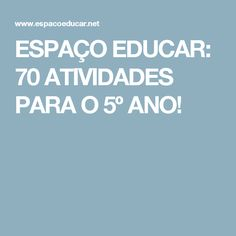 ESPAÇO EDUCAR: 70 ATIVIDADES PARA O 5º ANO! Deco, Learning Disabilities, Teaching, Writing, Boas, Reading, Chairs, Furniture, Autism