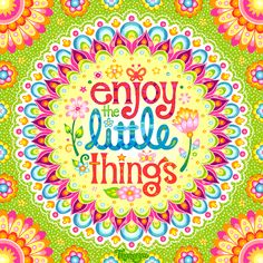 "Enjoy the little things Animated GIF - Enjoy the little things Animated GIF Enjoy the little things! 💗 This colorful animated GIF is based on the artwork of Thaneeya McArdle. ""Enjoy the little things"" appears in Thaneeya's 2019 It's All Good Calendar. Positive Phrases, Positive Messages, Positive Quotes, Color Quotes, Art Quotes, Happy Thoughts, Positive Thoughts, Free Coloring Pages, Coloring Books"