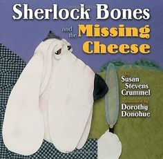Sherlock Bones and the Missing Cheese Susan Stevens Crummel Two Lions Dorothy 0