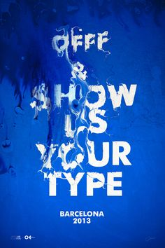 Show us Your Type | OFFF Barcelona 2013 by ~mOsk on deviantART
