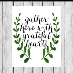 Gather Here with Grateful Hearts  Greenery Laurel  by LoveandPrint, $4.00
