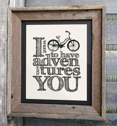 """""""I want to have adventures with YOU"""""""