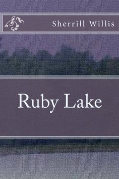 Ruby Lake by Sherrill Willis