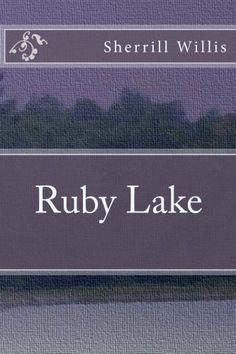 Ruby Lake by Sherrill Willis