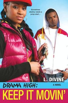 Drama High: Keep It Movin' by L. Divine - South Bay High's Jayd Jackson finally has her own ride, but that sure doesn't mean her troubles are over. (Bilbary Town Library: Good for Readers, Good for Libraries)