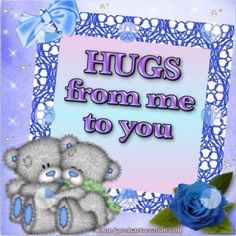 Hugs from Me to You cute hugs hello friend teddy bear comment good morning good day greeting beautiful day Hugs And Kisses Quotes, Hug Quotes, Kissing Quotes, Hug Pictures, Teddy Bear Pictures, Teddy Bear Hug, Tatty Teddy, Bear Hugs, Teddy Bears