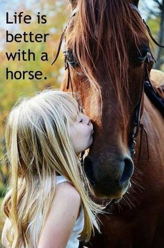 Horse quote, Life is better with a horse.