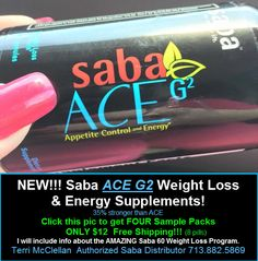 NEW!!! Get FOUR Saba ACE G2 Sample Packs (8 pills) for Only $12 ! Free Shipping! Just click this picture to get yours TODAY! Or call me. Terri McClellan 713.882.5869 http://saba60program.com for more info on the AMAZING Program.