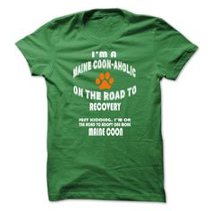 """Cat Shirts - """"IM A MAINE COON-AHOLIC ON THE ROAD TO RECOVERY. JUST KIDDING."""" #catshirts #mainecooncatshirts"""