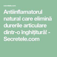Antiinflamatorul natural care elimină durerile articulare dintr-o înghițitură! - Secretele.com Arthritis Remedies, Herbal Remedies, Natural Remedies, Health Diet, Health Fitness, Metabolism, Good To Know, Natural Health, Herbalism