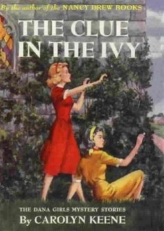 The Clue in the Ivy (The Dana Girls Mystery Stories, #14)
