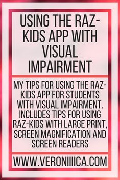 Using The Raz-Kids App With Visual Impairment. My tips for Using The Raz-Kids App for students with visual impairment. Includes tips for using RAz-Kids with large print, screen magnification and screen readers. Assistive Technology, Educational Technology, Raz Kids, Reading Assessment, Visual Impairment, Preschool Special Education, Core Curriculum, Coping With Stress, School Psychology