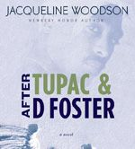 After Tupac and D Foster by Jacqueline Woodson - Oprah.com