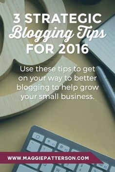 3 BLOGGING TIPS || Be a better blogger in 2016 with these 3 strategic and easy to implement tips. Read the full post now or save for later!