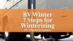 RV Winter: 7 Steps for Winterizing your RV Plumbing System   WINTER RV TIPS: HOW TO WINTERIZE YOUR RV PT. 2  It's always sad to come to the realization that another camping season is winding down. Depending on where you live part of this realization is preparing the motorhome for winter storage so it will be ready to go camping again next spring.  A major part of winterizing your motorhome is to protect the RV water system from potential damage caused by exposure to freezing temperatures…