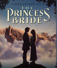 "The Princess Bride -- Sample of best quotes: ""Inconceivable!"", ""The cliffs of insanity!"" and best of all, ""My name is Inigo Montoya, you killed my father, prepare to die!"""