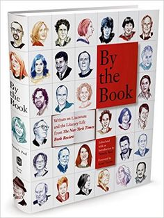 By the Book: Writers on Literature and the Literary Life from The New York Times Book Review: Pamela Paul, Scott Turow: 9781627791458: Amazon.com: Books