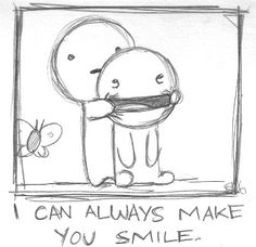 Io posso sempre farti felice