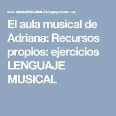 El aula musical de Adriana: Recursos propios: ejercicios LENGUAJE MUSICAL