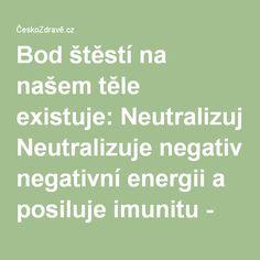Bod štěstí na našem těle existuje: Neutralizuje negativní energii a posiluje imunitu - ČeskoZdravě.cz