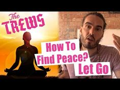 How To Find Peace? Let Go - Russell Brand The Trews (E359) - YouTube