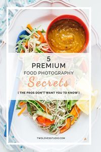 5 Premium Food Photography Secrets The Pros Don't Want You to Know | Click through to create premium, luxurious images of food.