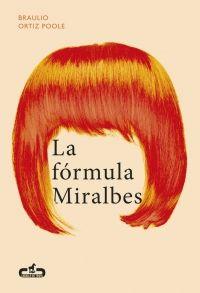 La fórmula Miralbes, de Braulio Ortiz Poole Una reseña de Sergio Sancor Editorial Caballo de Troya http://www.librosyliteratura.es/la-formula-miralbes.html