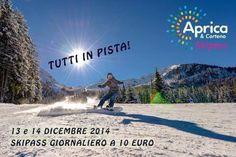 Aprica- il 13 e 14 Dicembre skipass a 10 euro!