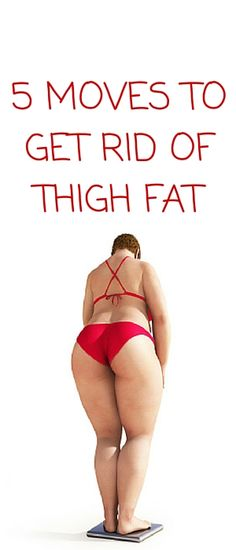 5 MOVES TO GET RID OF THIGH FAT