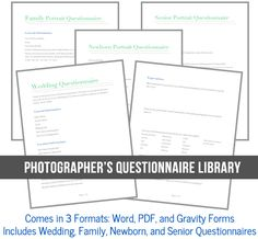 Amazing Photography Client Questionnaires to make your clients' experiences fabulous (and encourage word of mouth advertising). Includes Wedding, Newborn, Family, and Senior Portrait Questionnaires in Word, PDF, and Gravity Form versions. $49